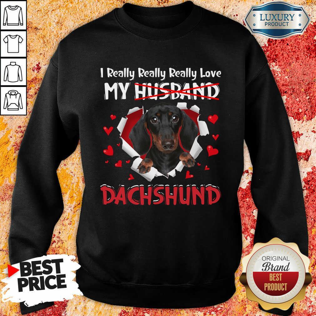 Happy I Really Love My Husband Dog Dachshund Sweashirt