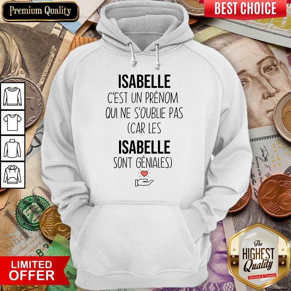 Happy Isabelle C'Est Un Prenom Qui Ne S'Oublie Pas Hoodie