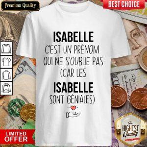 Happy Isabelle C'Est Un Prenom Qui Ne S'Oublie Pas Shirt