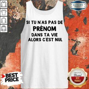 Happy Si Tu N'As Pas De Prenom Dans Ta Vie Alors C'Est Nul Tank Top