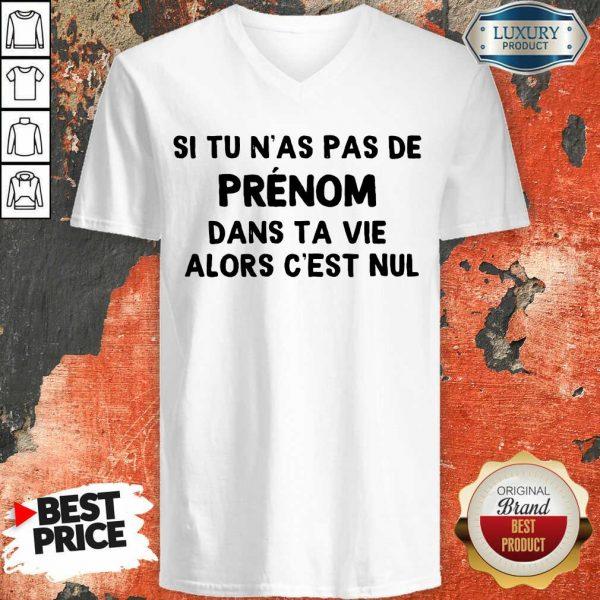 Happy Si Tu N'As Pas De Prenom Dans Ta Vie Alors C'Est Nul V-neck