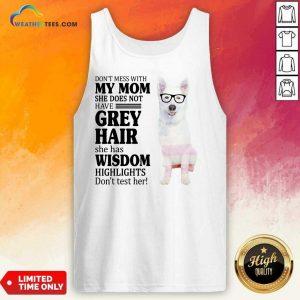 Hot German Shepherd My Mom Grey Hair Wisdom Highlights American Flag Tank Top