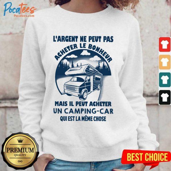 Hot LArgent Ne Peut Camping Car Sweatshhirt