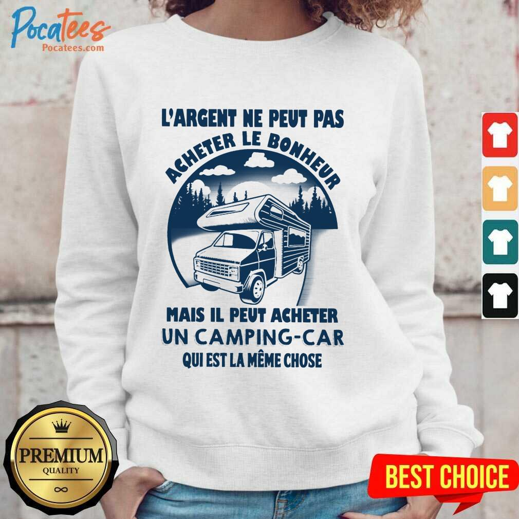 Hot LArgent Ne Peut Camping Car Sweatshirt