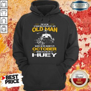Old Man Who Was Born In October Huey Hoodie