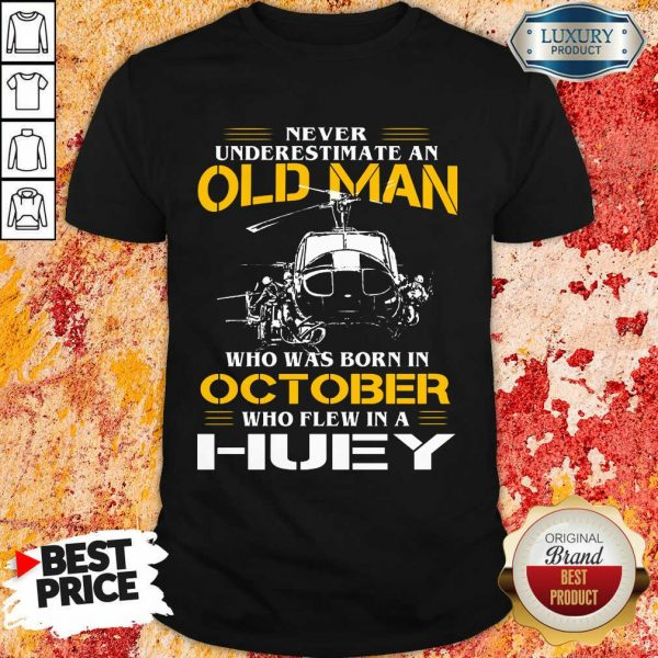 Old Man Who Was Born In October Huey Shirt