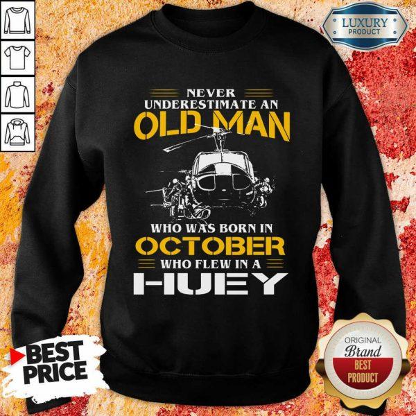 Old Man Who Was Born In October Huey Sweatshirt