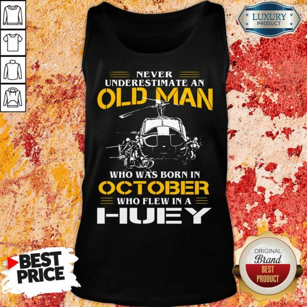 Old Man Who Was Born In October Huey Tank Top