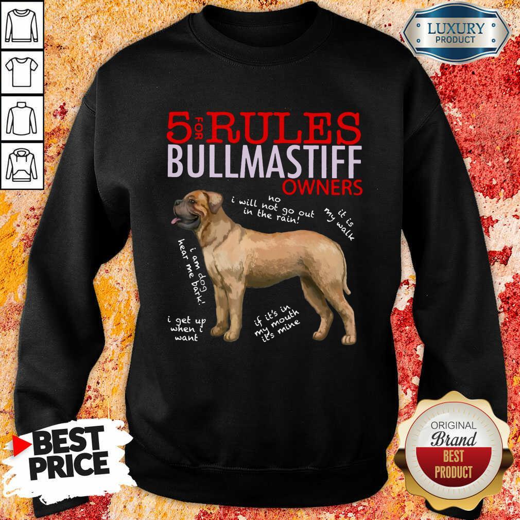 Original 5 Rules Bullmastiff Owners  Sweashirt