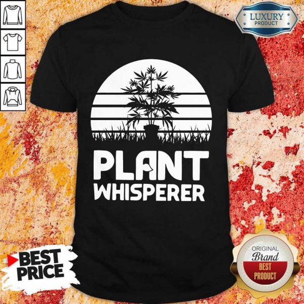 Perfect Cannabis Plant Whisperer Shirt
