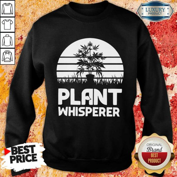 Perfect Cannabis Plant Whisperer Sweatshirt