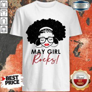 Perfect May Girl Rocks Shirt