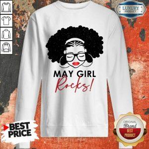 Perfect May Girl Rocks Sweashirt