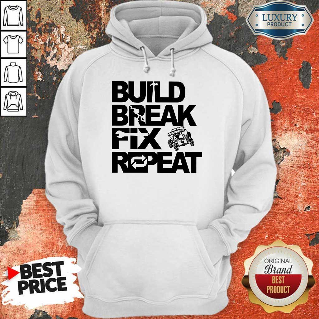 Perfect Trophy Truck Build Break Fix Repeat Hoodie