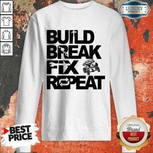 Perfect Trophy Truck Build Break Fix Repeat Sweatshirt