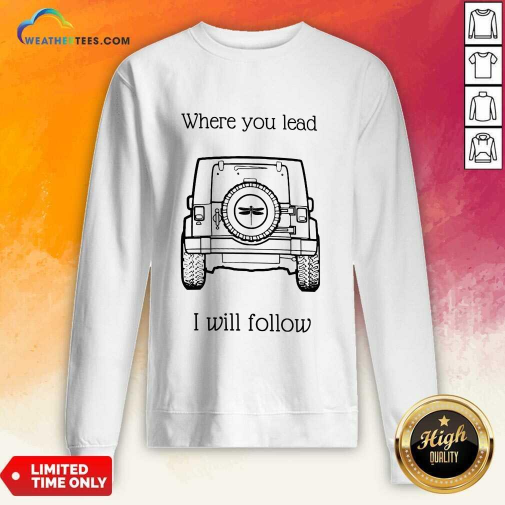 Perfect Where You Lead I Will Follow Mug Sweatshirt