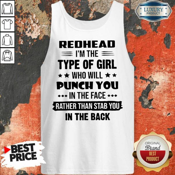 Excellent Redhead Type Of Girl Punch You In The Face Rather Than Stab You In The Back Tank Top