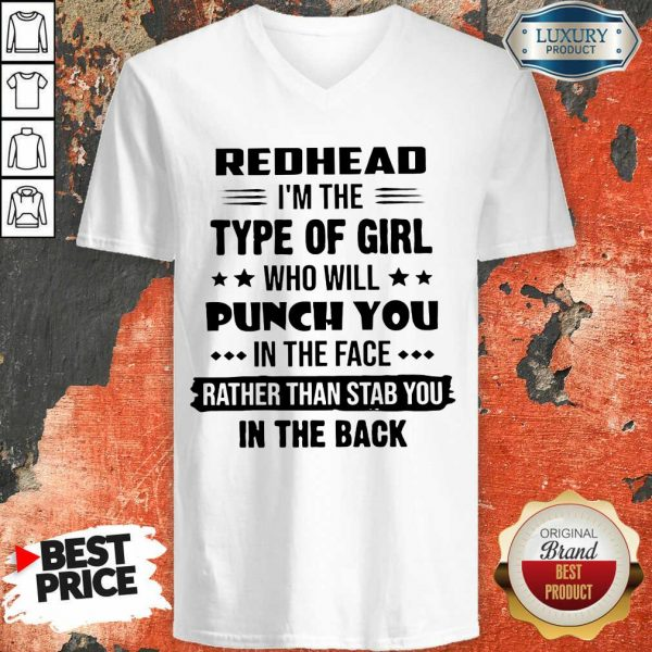 Excellent Redhead Type Of Girl Punch You In The Face Rather Than Stab You In The Back V-neck