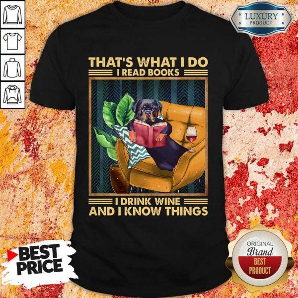 Rottweiler Dog I Read Books I Drink Wine Shirt