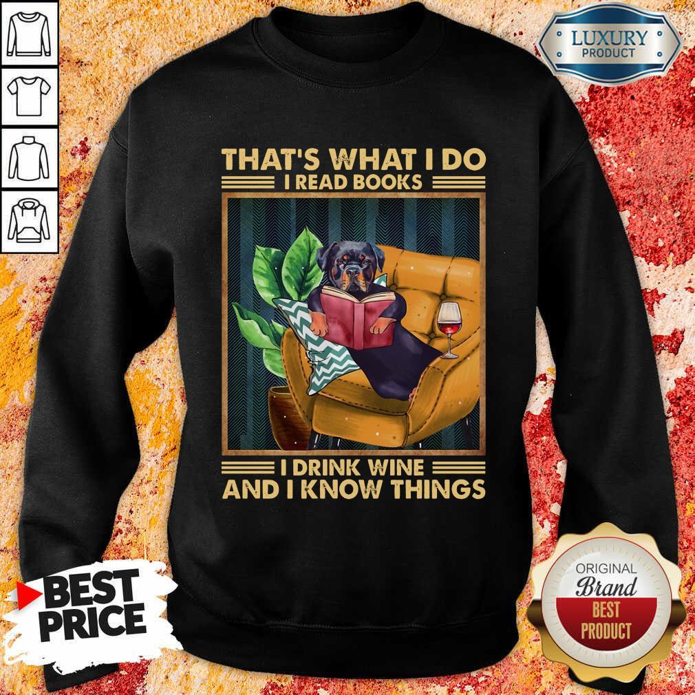 Rottweiler Dog I Read Books I Drink Wine Sweatshirt