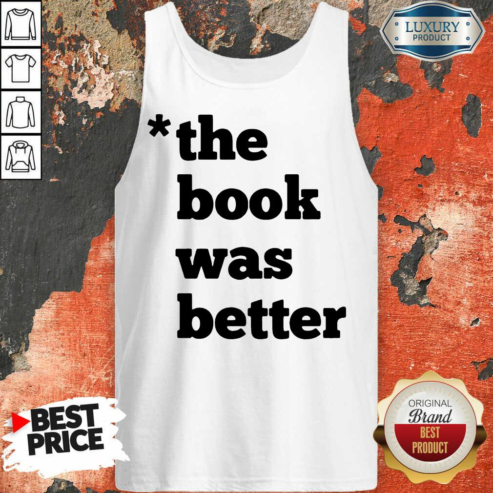 The Book Was Better  Tank Top