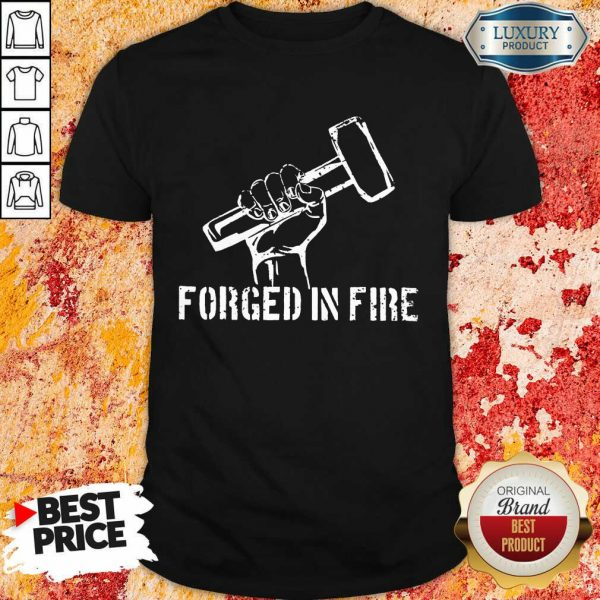 Blacksmith Forged In Fire Shirt