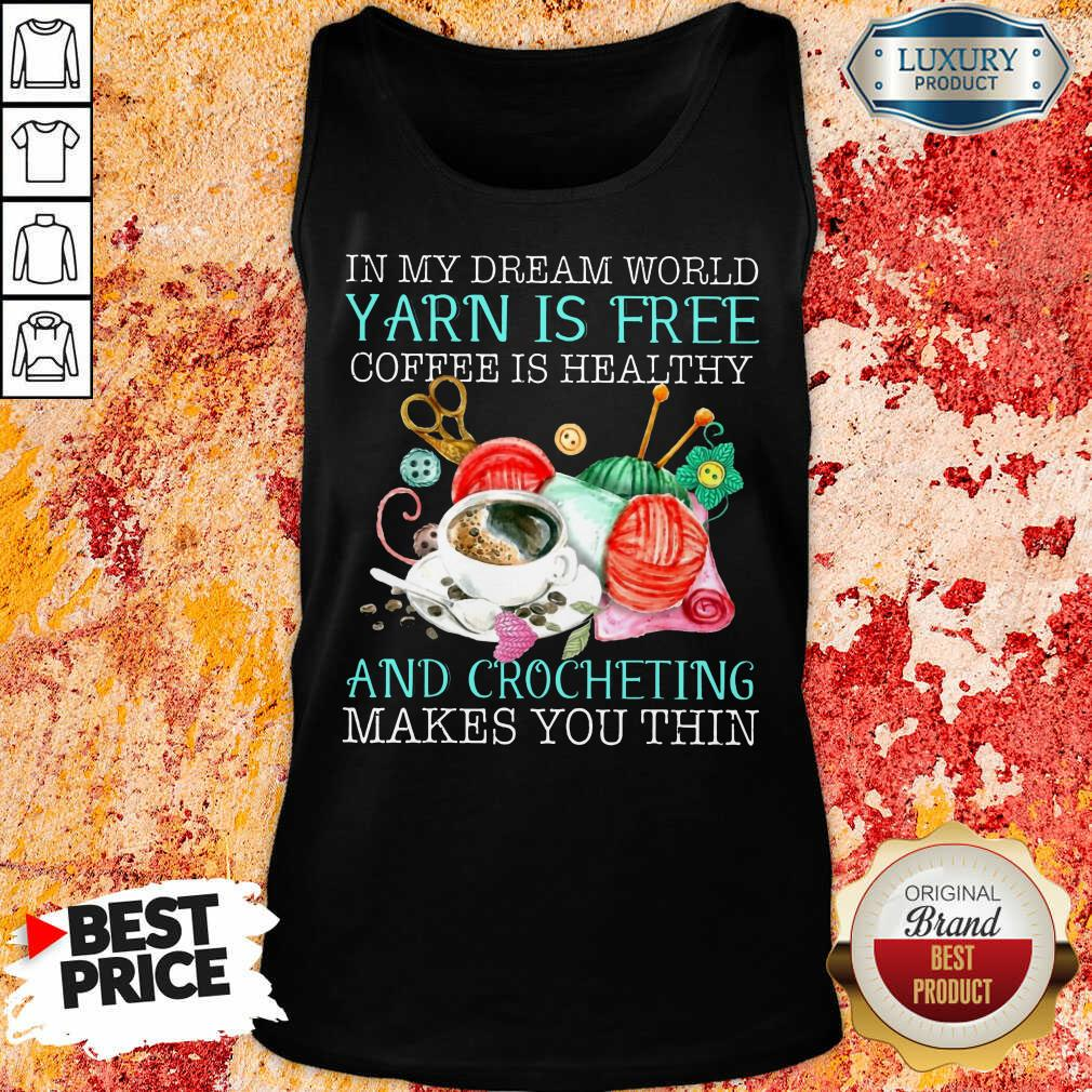 Coffee Is Healthy Yarn Is Free And Crocheting Tank Top