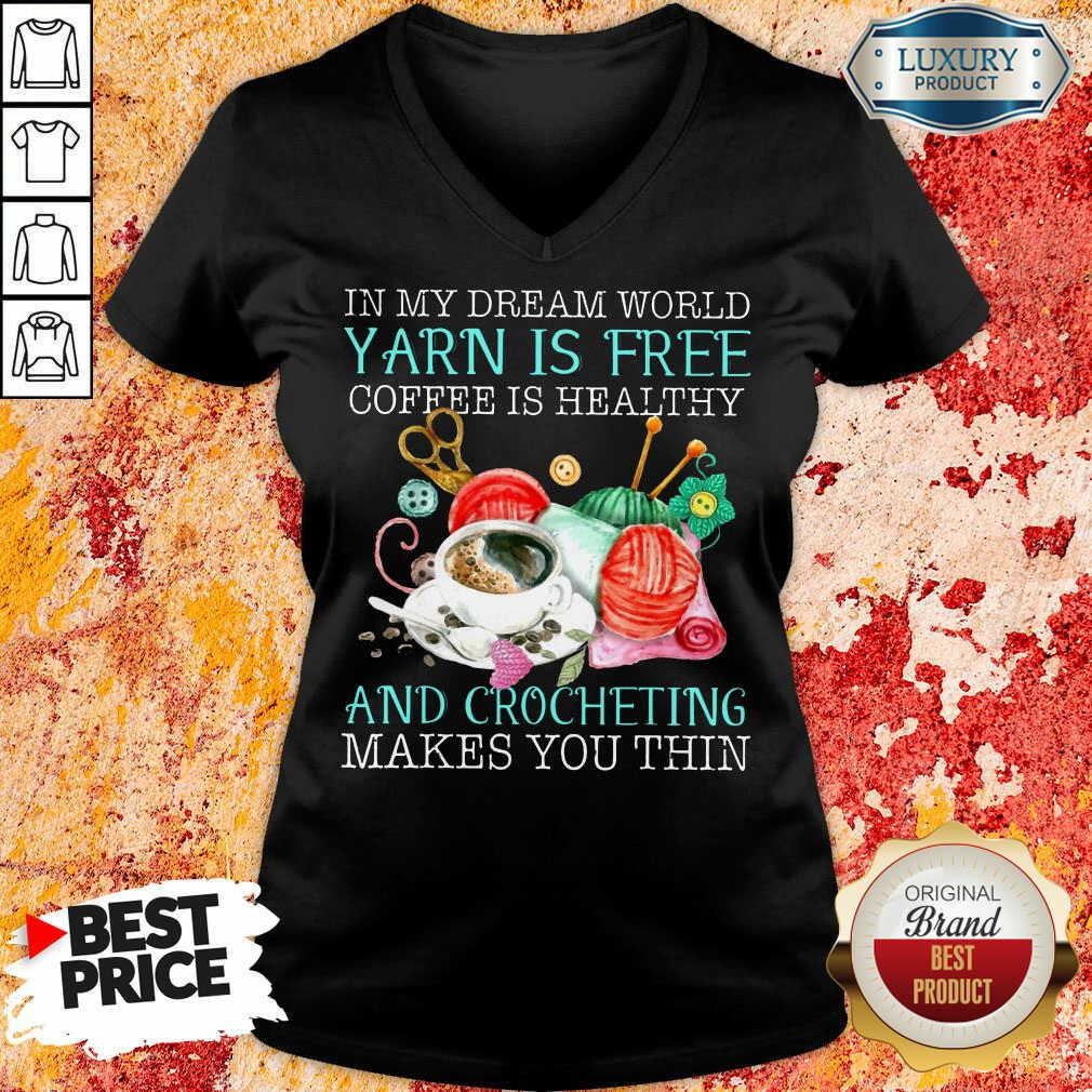 Coffee Is Healthy Yarn Is Free And Crocheting V-neck