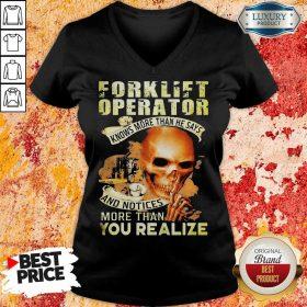 Forklift Operator More Than You Realize V-neck