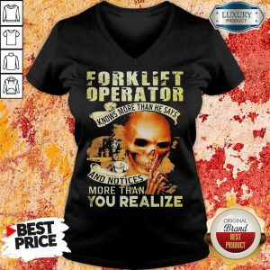 Forklift Operator More Than You Realize V-neck