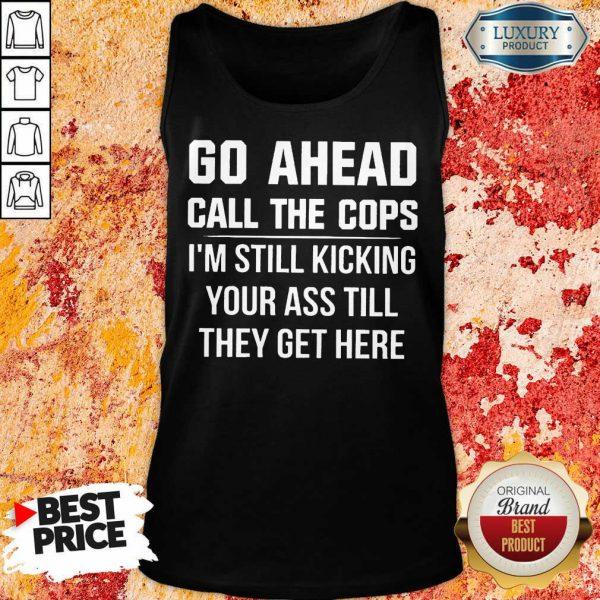 Go Ahead Call The Cops Tank Top