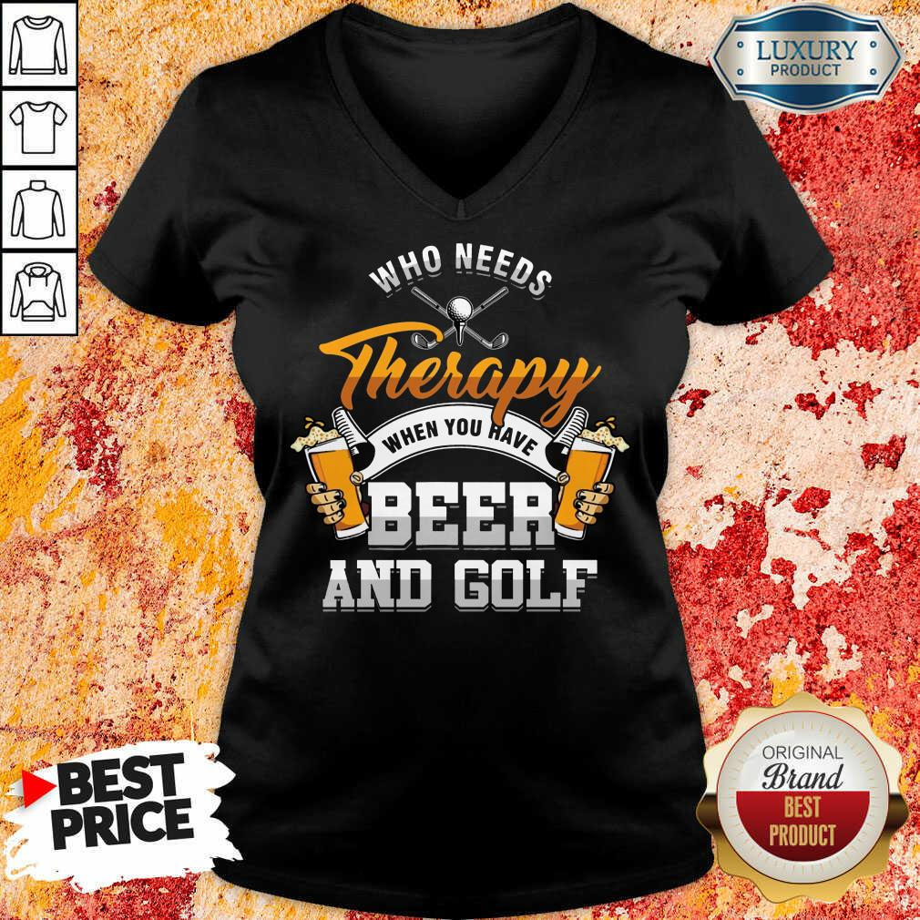 Golf Who Needs Therapy Beer And Golf V-neck