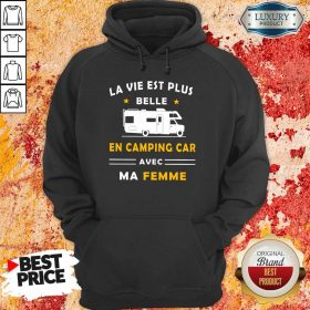Humour Camping Car Ma Femme Hoodie