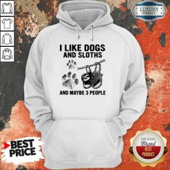 I Like Dogs And Sloths Hoodie