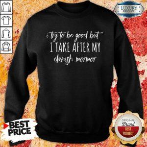I Take After My Danish Mormor Sweatshirt