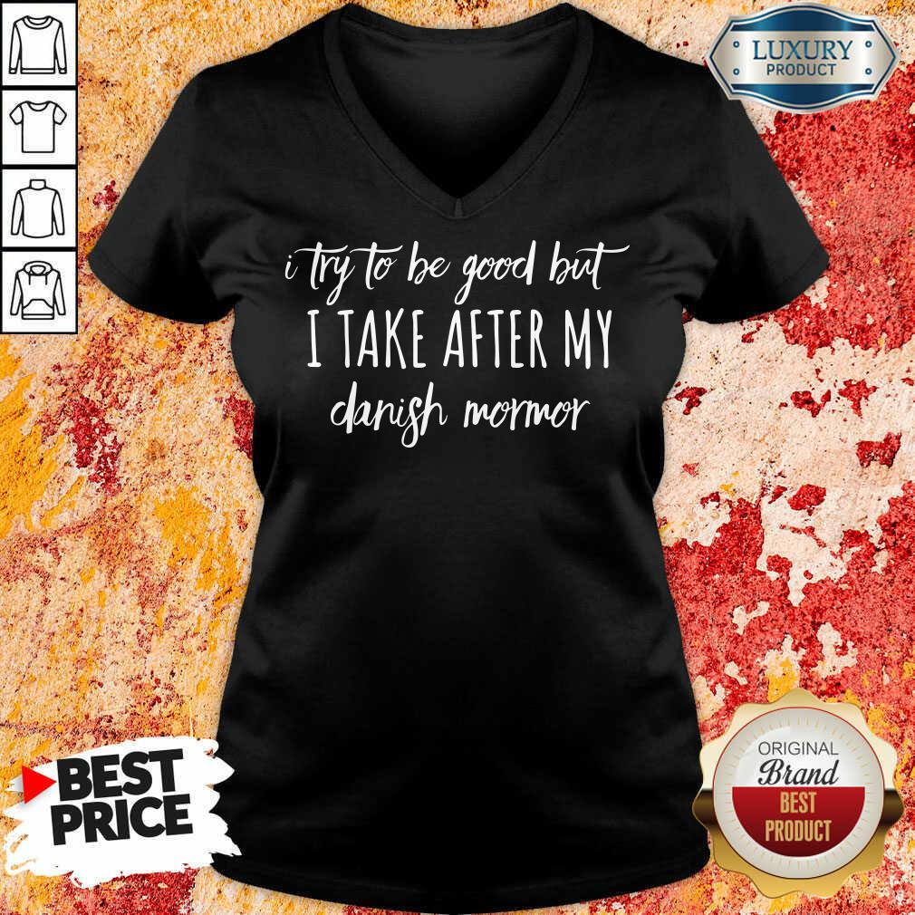 I Take After My Danish Mormor V-neck