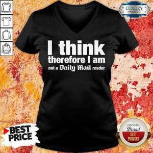 I Think Therefore I Am Not A Daily Mail Reader V-neck