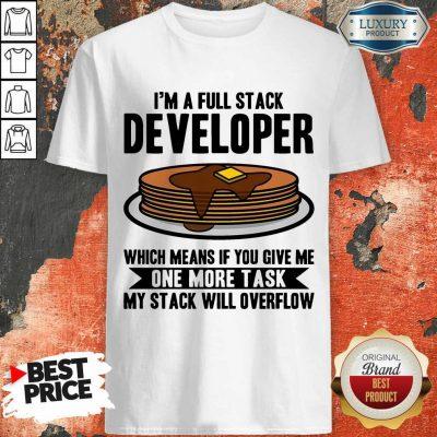 I'm A full Stack Overflow Shirt