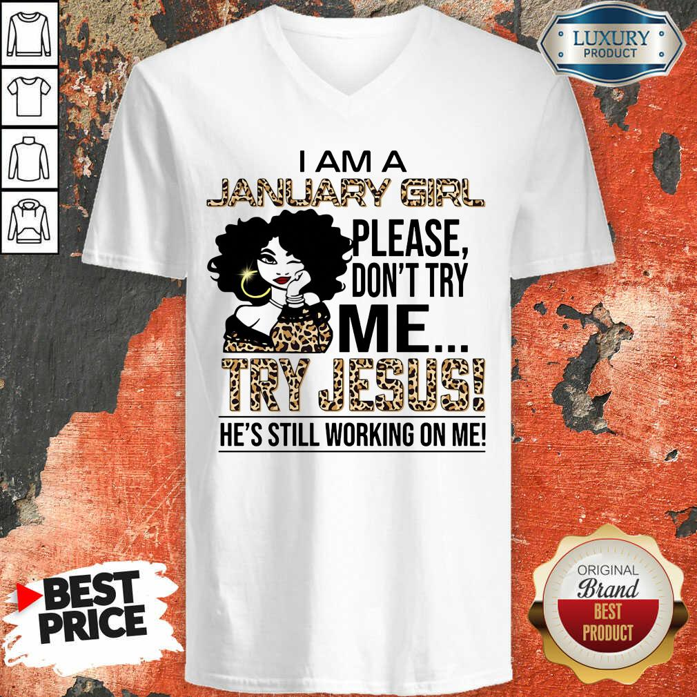 I'm A January Girl Try Jesus V-neck
