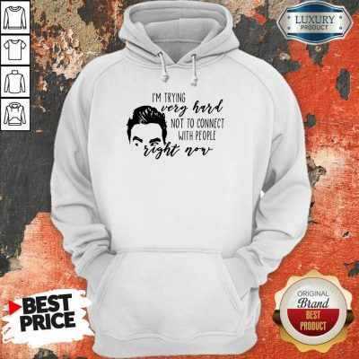 Im Trying Very Hard With People Right Now Hoodie