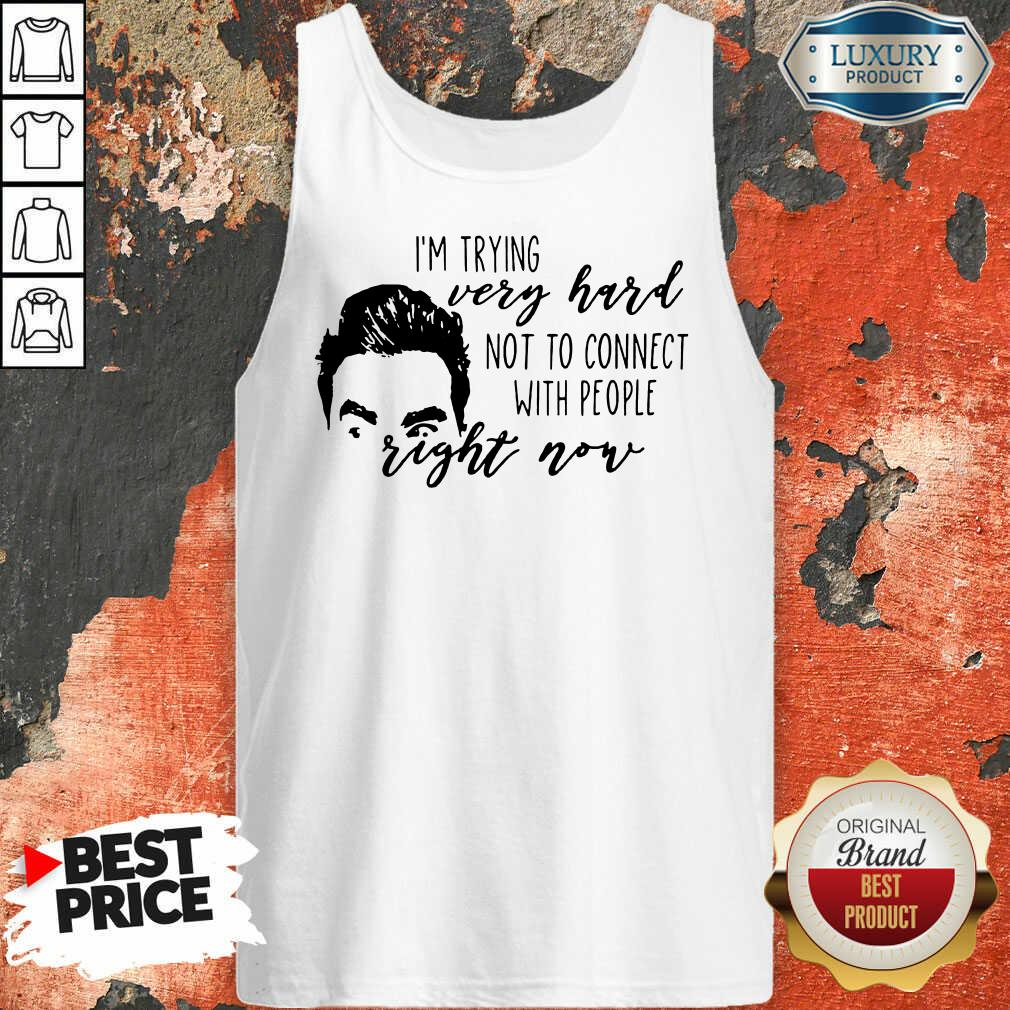 Im Trying Very Hard With People Right Now Tank Top