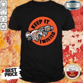 Keep It Twisted Shirt