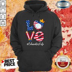 Love American Flag Educator Life Hoodie