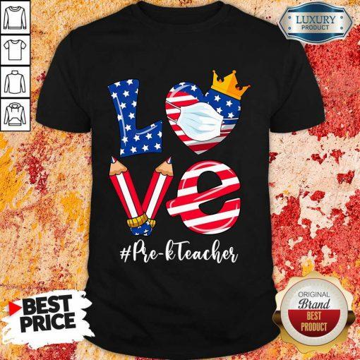 Love American Flag Pre-K Teacher Shirt