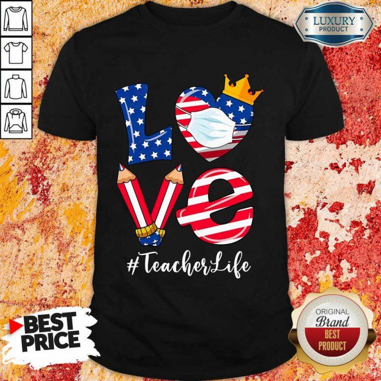 Love American Flag Teacher Life Shirt