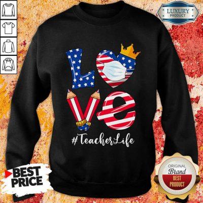 Love American Flag Teacher Life Sweatshirt