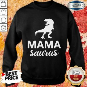 Mamasaurus Sweatshirt
