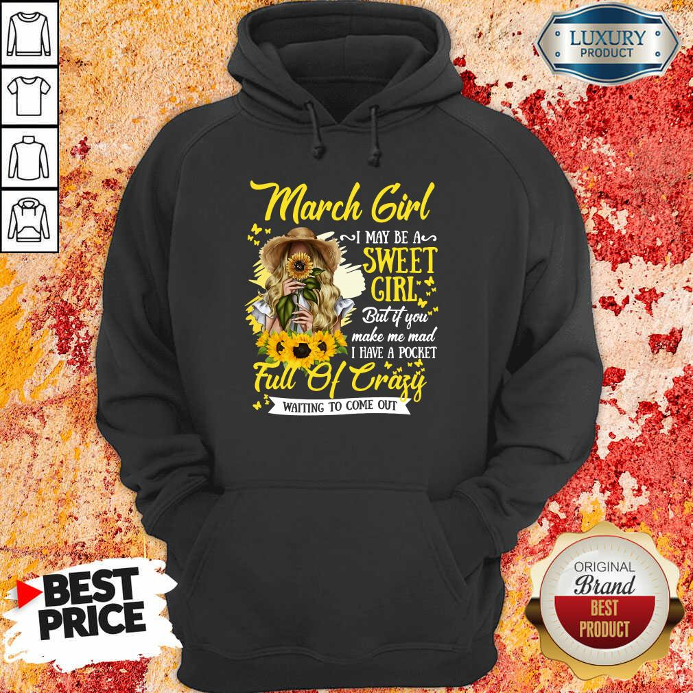 March Girl Sweet Girl Full Of Crazy Hoodie