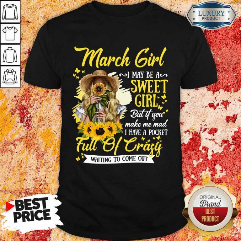 March Girl Sweet Girl Full Of Crazy Shirt