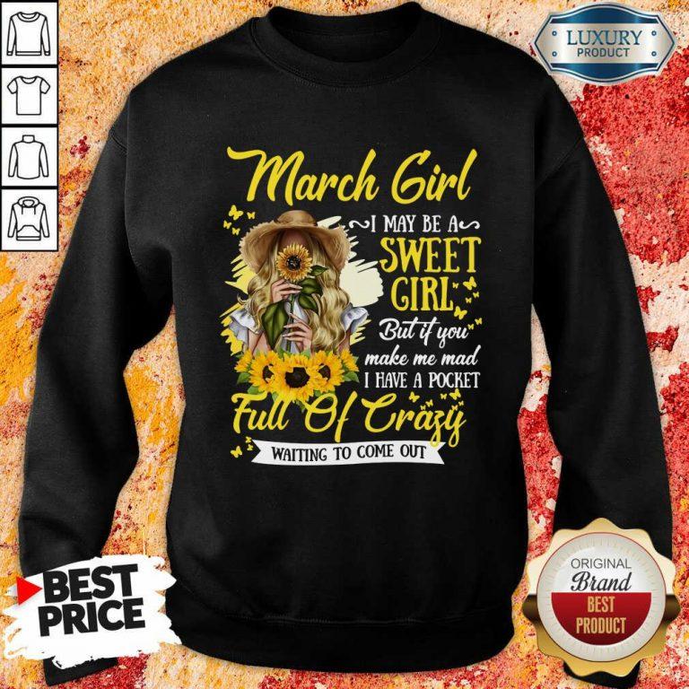 March Girl Sweet Girl Full Of Crazy Sweatshirt
